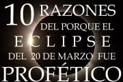 10 razones del porqué el eclipse del 20 de marzo fue profético